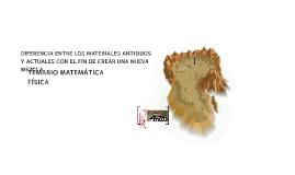 DIFERENCIA ENTRE LOS MATERIALES ANTIGUOS Y ACTUALES CON EL F