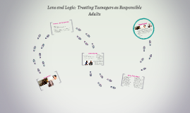 Love and Logic:  Treating Teenagers as Responsible Adults