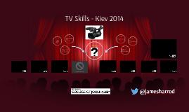 TV Skills - Kiev 2014