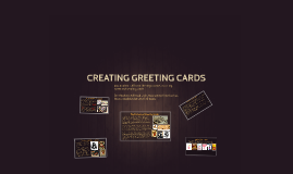 Copy of CREATING GREETING CARDS