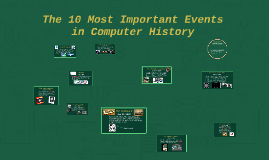 Copy of The 10 Most Important Events in Computer History