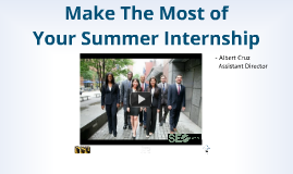 SEO Career 2014 Orientation - Make the Most of Your Summer Internship