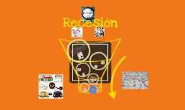 Copy of Recesión- Economía