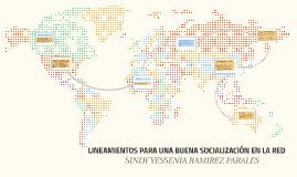 Copy of LINEAMIENTOS PARA UNA BUENA SOCIALIZACIÓN EN LA RED