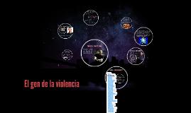 Copy of El gen de la violencia