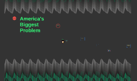 America's Biggest Problem