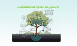Copy of CORRIENTES DEL TEATRO DEL SIGLO XX