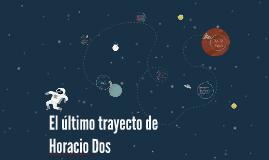 El último trayecto de Horacio Dos
