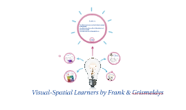 Visual-Spatial Learner by Frank & Grismeldys