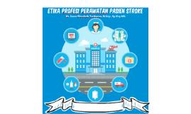 Etika Profesi pada Perawatan Pasien Stroke