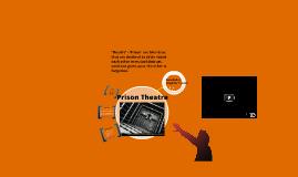 Prison Theatre