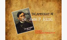Copy of Ang talambuhay ni Rizal :>