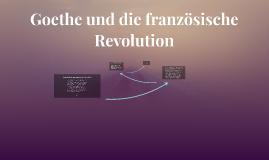 Goethe und die französische Revolution
