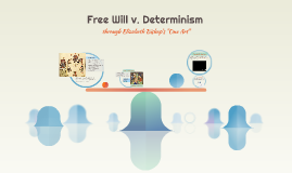 Free Will v. Determinism
