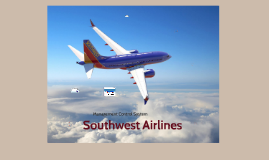 Copy of Southwest Airlines Case Study for MCS