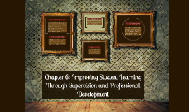 Chapter 6: Improving Student Learning Through Supervision an