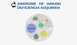 SINDROME DE INMUNO DEFIENCIA ADQUIRIDA