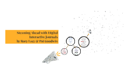 Steaming Ahead with Digital Interactive Journals