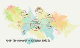 FOOD TECHNOLOGY - kitchen safety