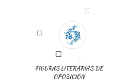 FIGURAS LITERARIAs DE OPOSICIÓN