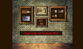 El lado oculto del Presidente Mora