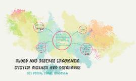 Blood and disease lymphatuc stsyem disease and diorders