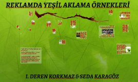 Copy of Reklamda Yeşil Aklama Örnekleri-İ. Deren Korkmaz & Seda Karagöz