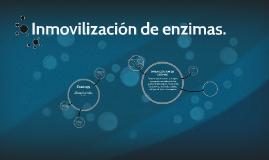 Inmovilización de enzimas.