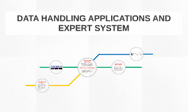 DATA HANDLING APPLICATIONS AND EXPERT SYSTEM
