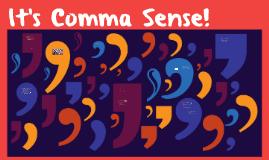 It's Comma Sense!