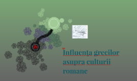 Influenţa grecilor asupra culturii romane