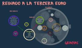 Copy of REINADO A LA TERCERA EDAD...