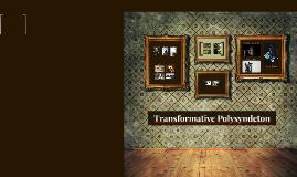 Transformative Polysyndeton