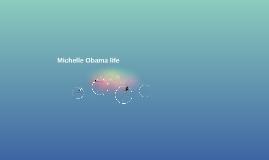 Michelle Obama life