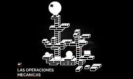 LAS OPERACIONES MECANICAS