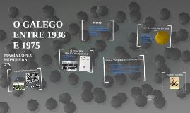 O GALEGO ENTRE 1936 E 1975
