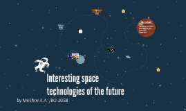 Interesting space technologies of the future