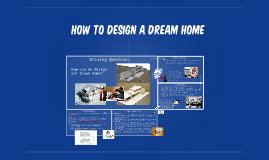 How to design a dream home