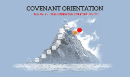 Copy of COVENANT ORIENTATION - TALK # 4