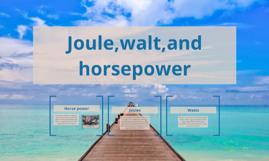 Joule,walt,and horsepower