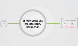 EL MUNDO DE LAS MEDIACIONES RELIGIOSAS