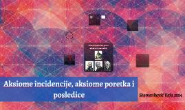 Aksiome incidencije, aksiome poretka i posledice