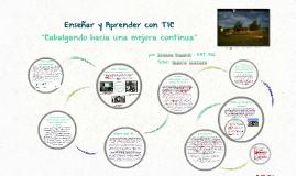 """Copy of Enseñar y Aprender con TIC: """"Hacia una mejora continua"""""""