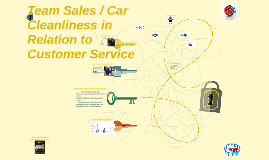 Copy of Team Sales / Car Cleanliness in Relation to Customer Service