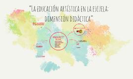 """""""La educación artística en la escuela: dimensión didáctica"""""""