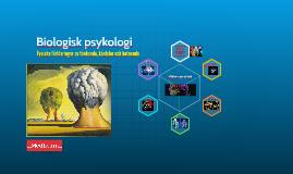 Copy of Copy of Biologisk psykologi