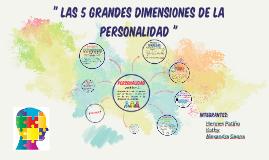 Copy of Las 5 grandes dimensiones de la personalidad