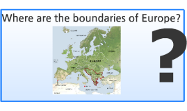 Where are the boundaries of Europe?