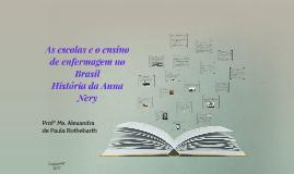 Aula 5 - Enf.Cont.Hist. Escolas de Enf. No Brasil; Ana Nery