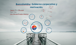 Copy of Bancolombia: Gobierno corporativo